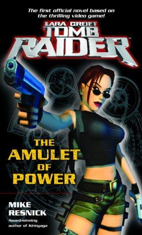 Tomb Raider: The Amulet of Power by Mike Resnick