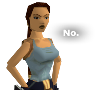 Lara Croft says no