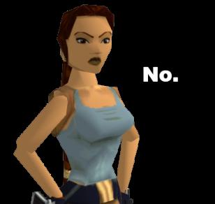 Lara Croft says no