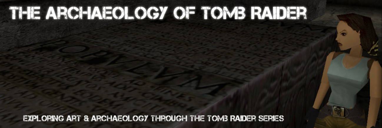 The Archaeology of Tomb Raider