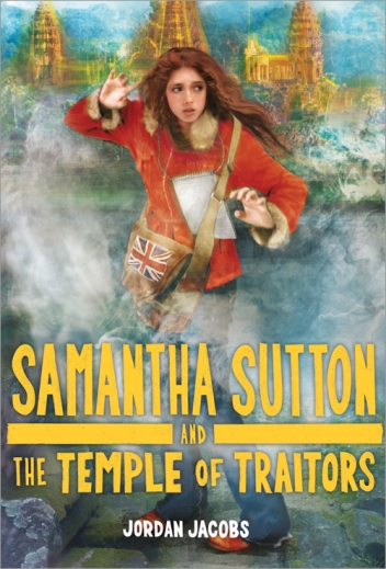 Jordan Jacobs' upcoming novel, Samantha Sutton & the Temple of Traitors