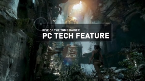 Rise of the Tomb Raider PC Tech feature