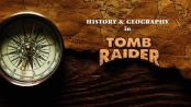 The History and Geography of Tomb Raider